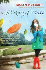 A Corner of White by Jaclyn Moriarty - Book Cover